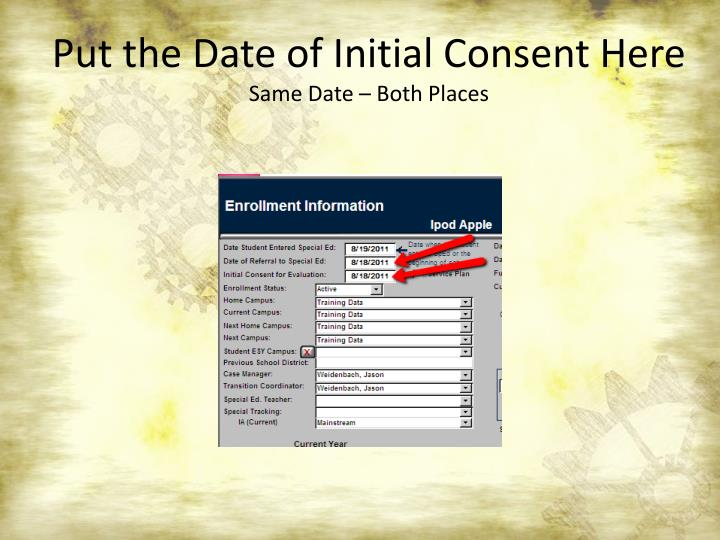 Put the Date of Initial Consent Here