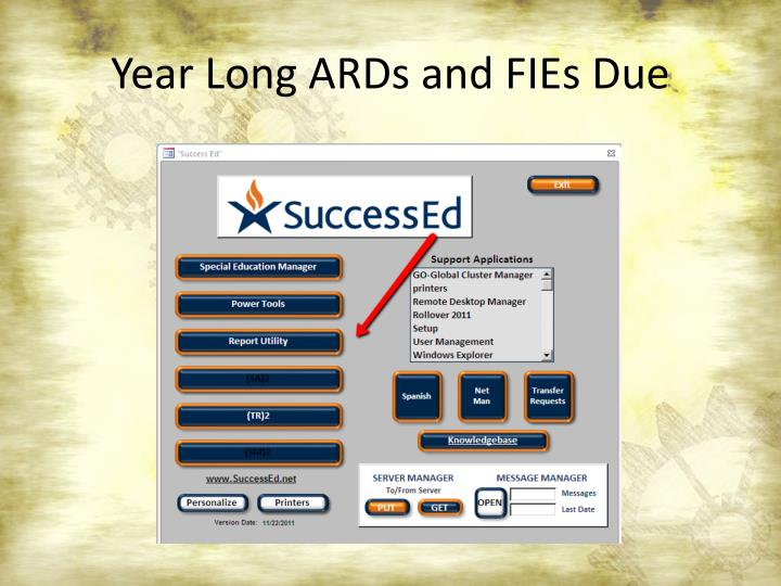 Year Long ARDs and FIEs Due