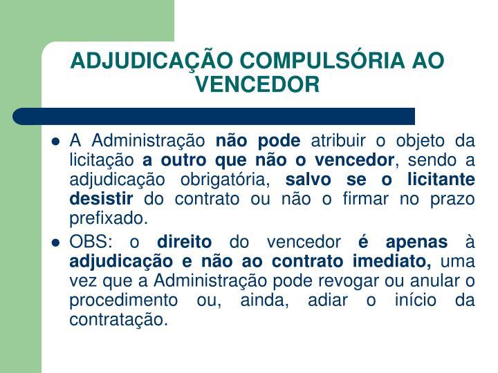 ADJUDICAÇÃO COMPULSÓRIA AO VENCEDOR