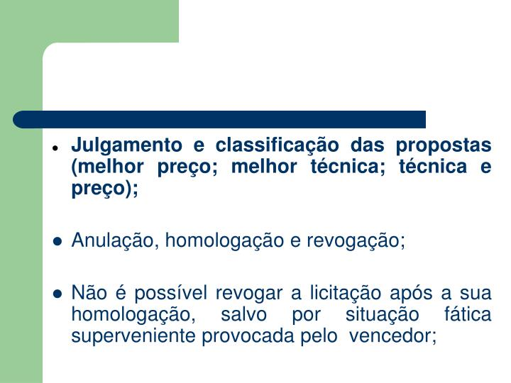 Julgamento e classificação das propostas (melhor preço; melhor técnica; técnica e preço);