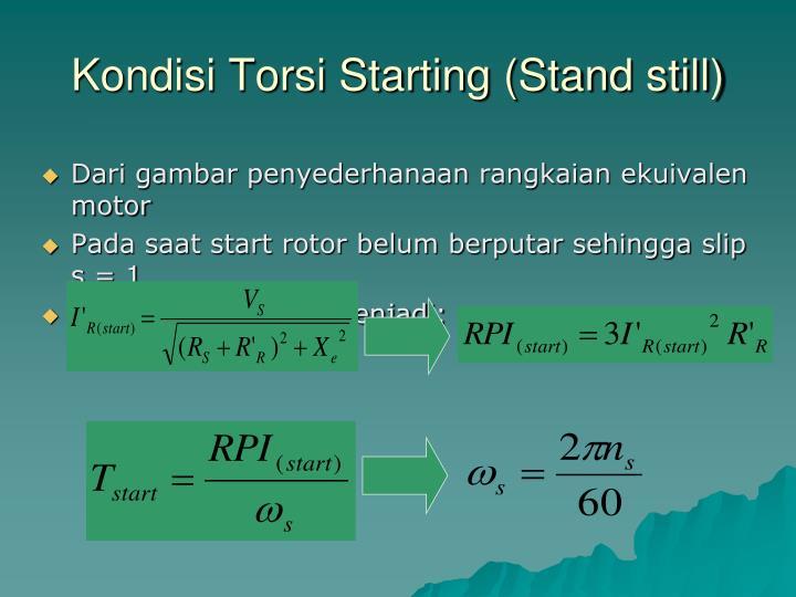 Kondisi Torsi Starting (Stand still)