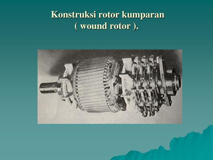 Konstruksi rotor kumparan
