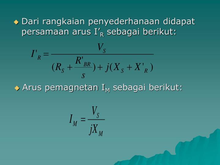 Dari rangkaian penyederhanaan didapat persamaan arus I'