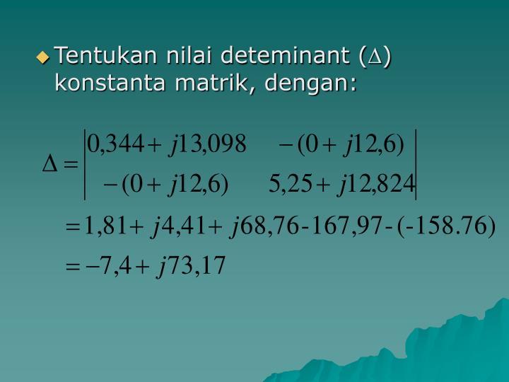 Tentukan nilai deteminant (