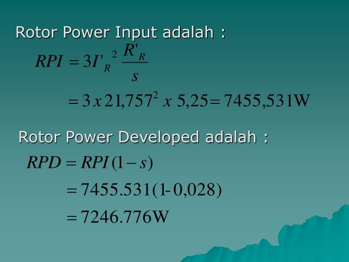 Rotor Power Input adalah :