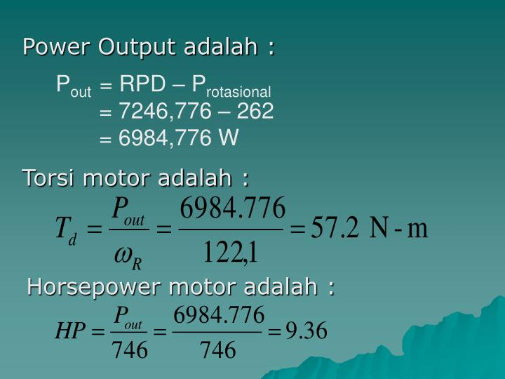 Power Output adalah :