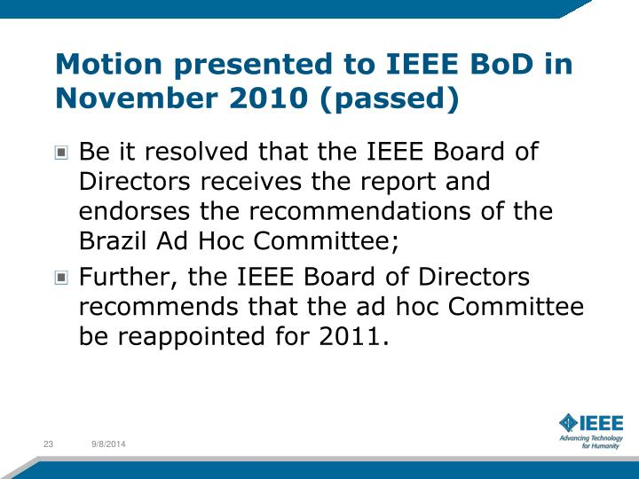 Motion presented to IEEE BoD in November 2010 (passed)