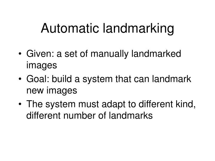Automatic landmarking