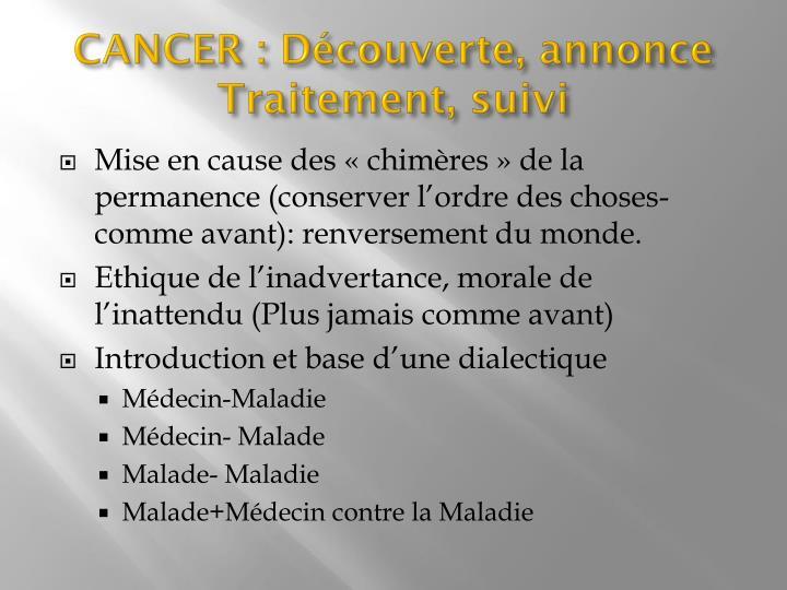 CANCER : Découverte, annonce Traitement, suivi