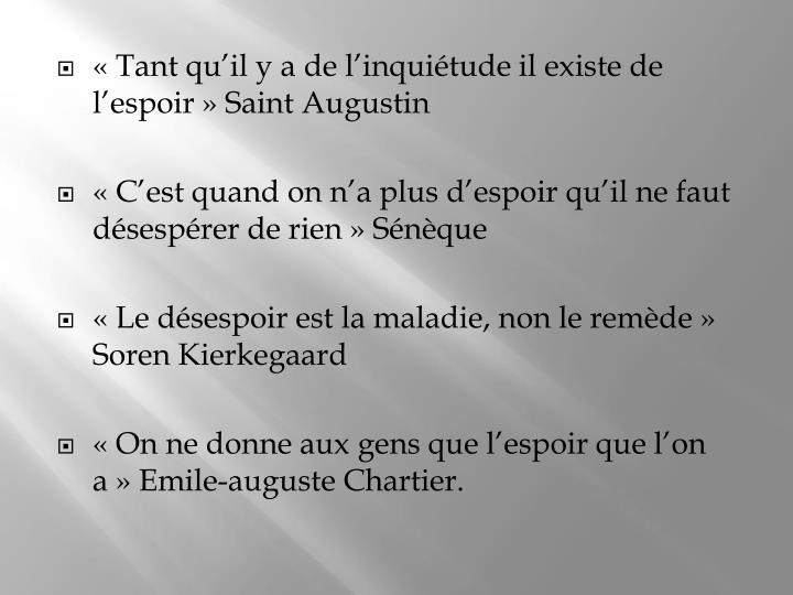 «Tant qu'il y a de l'inquiétude il existe de l'espoir» Saint Augustin