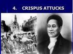 4 crispus attucks