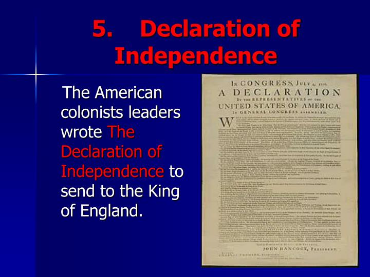 5.    Declaration of Independence