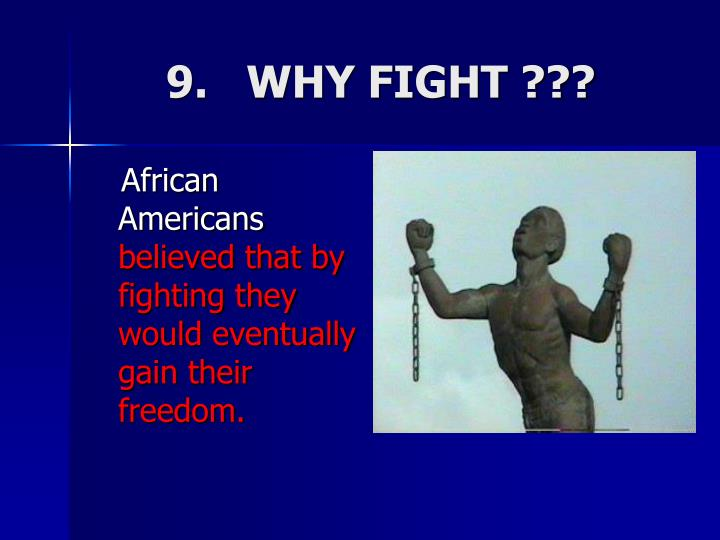 9.   WHY FIGHT ???