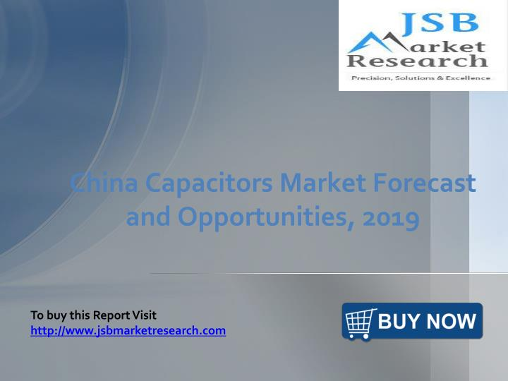 China capacitors market forecast and opportunities 2019