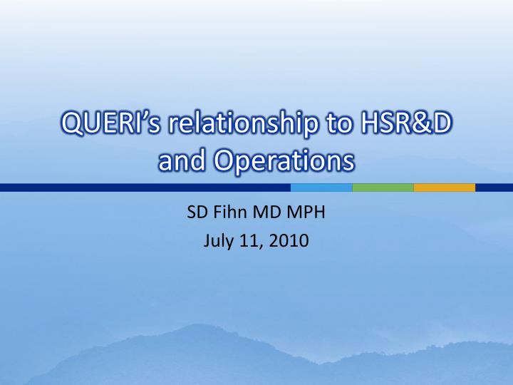 queri s relationship to hsr d and operations