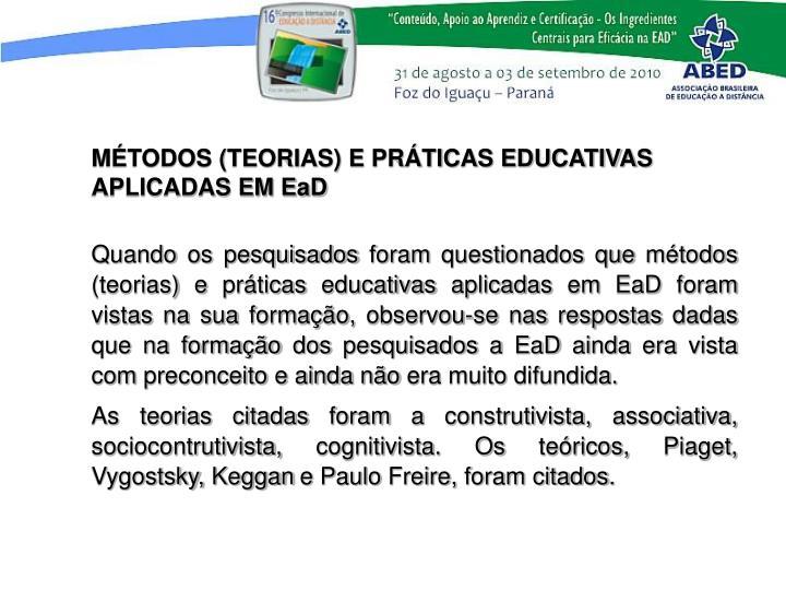 MTODOS (TEORIAS) E PRTICAS EDUCATIVAS APLICADAS EM EaD