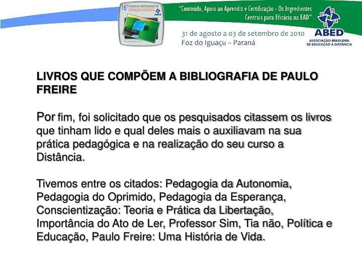 LIVROS QUE COMPEM A BIBLIOGRAFIA DE PAULO FREIRE