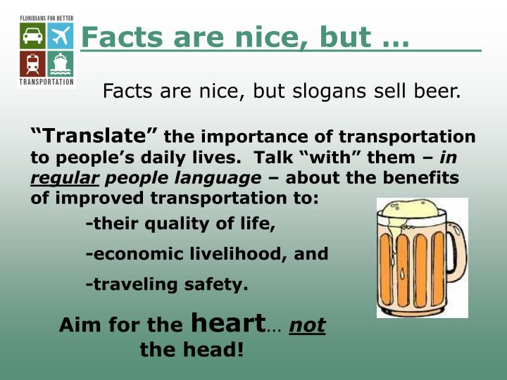 Facts are nice, but …