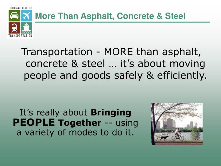 More than asphalt concrete steel