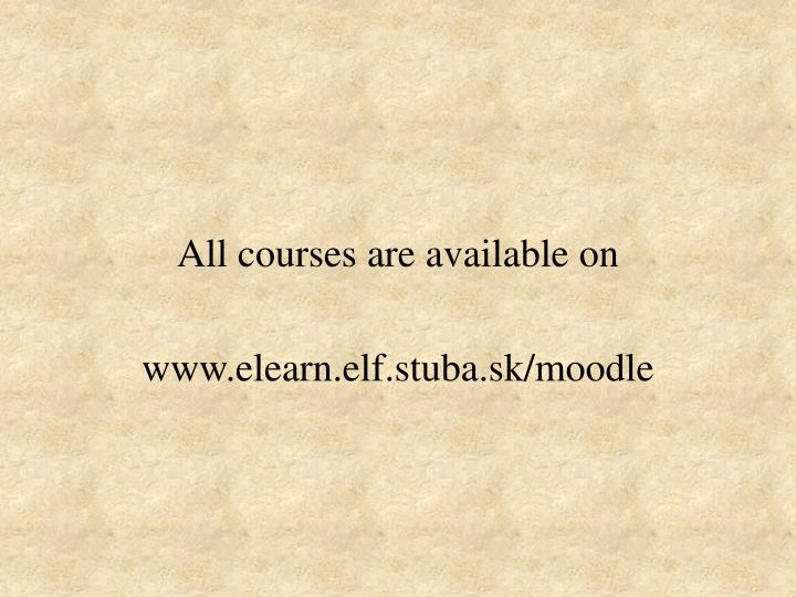 All courses are available on