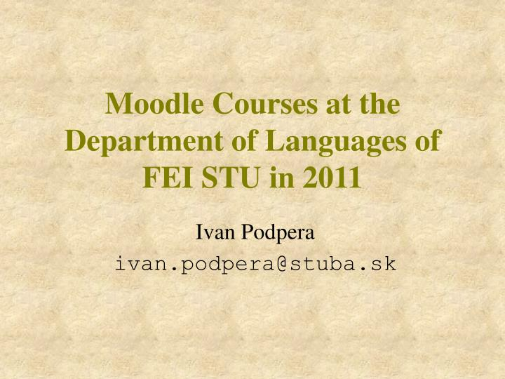 Moodle courses at the department of languages of fei stu in 2011