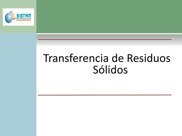 Transferencia de Residuos Sólidos