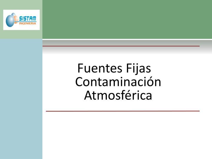 Fuentes Fijas Contaminación Atmosférica