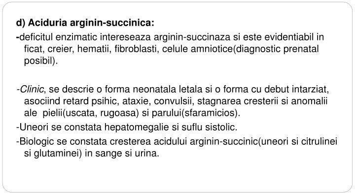 d) Aciduria arginin-succinica: