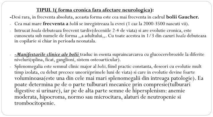 TIPUL 1( forma cronica fara afectare neurologica