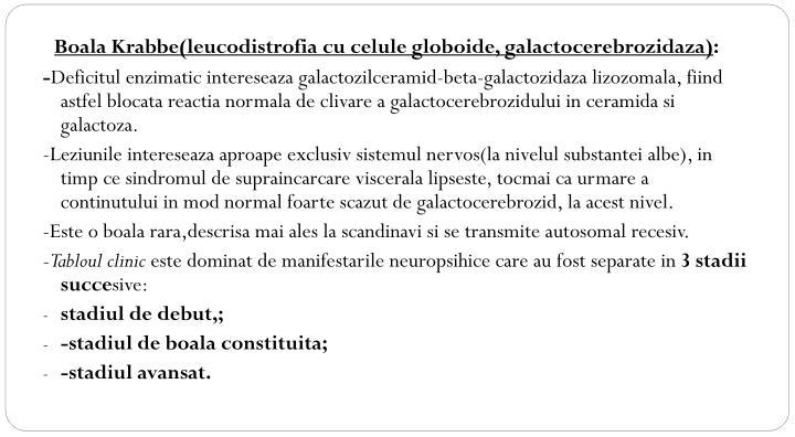 Boala Krabbe(leucodistrofia cu celule globoide, galactocerebrozidaza)