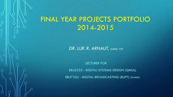 Final year projects portfolio 2014 2015