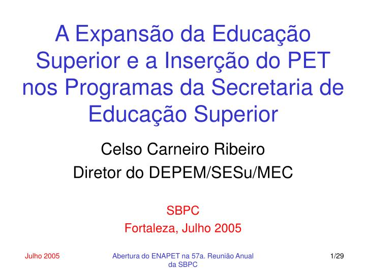 A expans o da educa o superior e a inser o do pet nos programas da secretaria de educa o superior