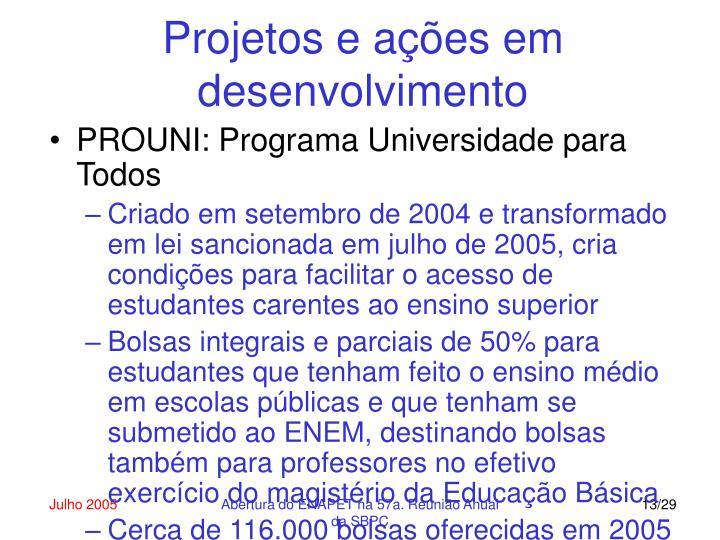 Projetos e ações em desenvolvimento