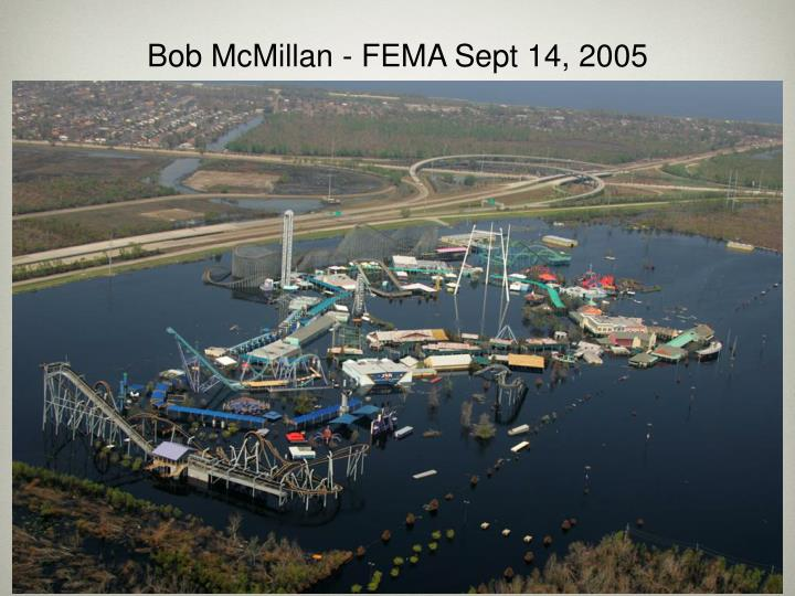 Bob McMillan - FEMA Sept 14, 2005