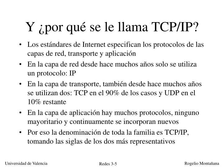 Y ¿por qué se le llama TCP/IP?