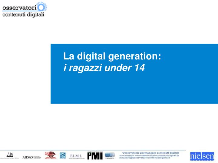 La digital generation: