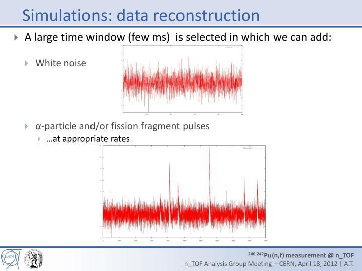 Simulations: data reconstruction