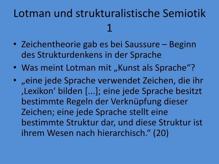 Lotman und strukturalistische Semiotik 1