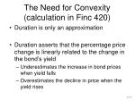 the need for convexity calculation in finc 420