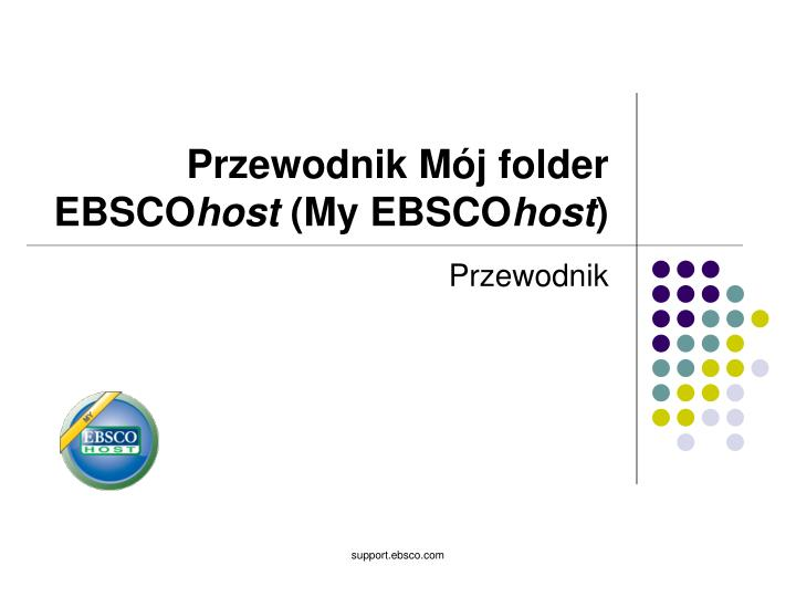Przewodnik m j folder ebsco host my ebsco host
