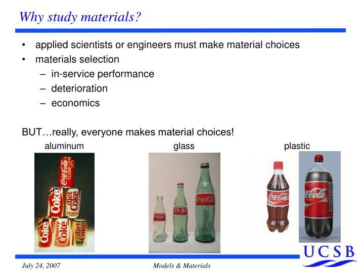 Why study materials?