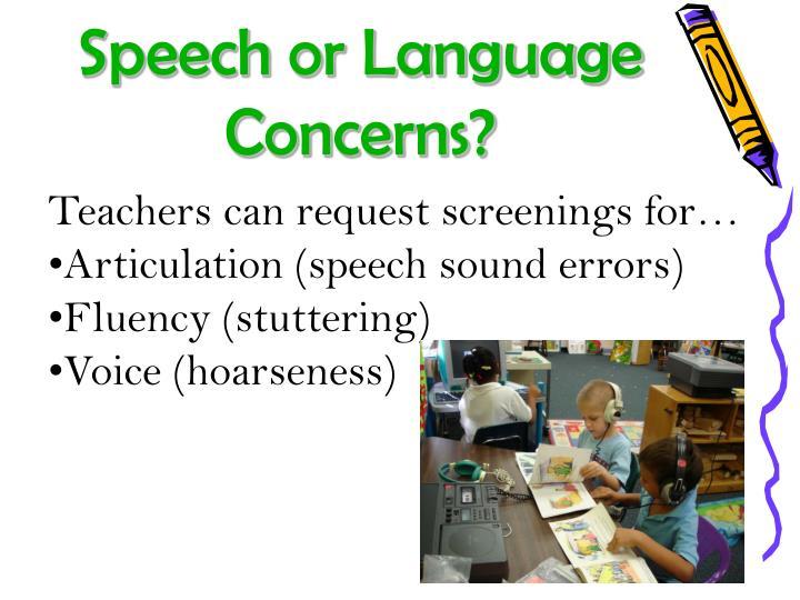 Speech or Language Concerns?
