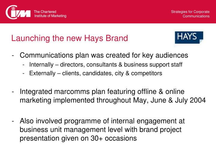 Launching the new Hays Brand