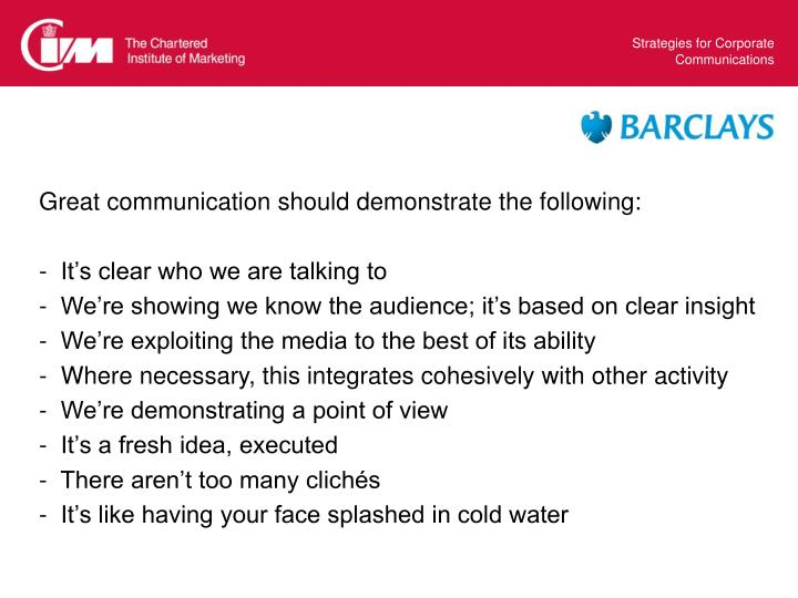 Great communication should demonstrate the following: