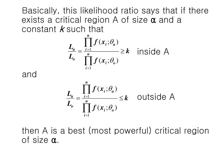 Basically, this likelihood ratio says that if there exists a critical region A of size