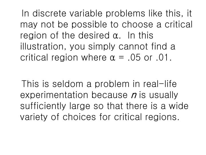 In discrete variable problems like this, it may not be possible to choose a critical region of the desired
