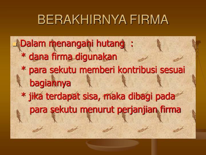 BERAKHIRNYA FIRMA