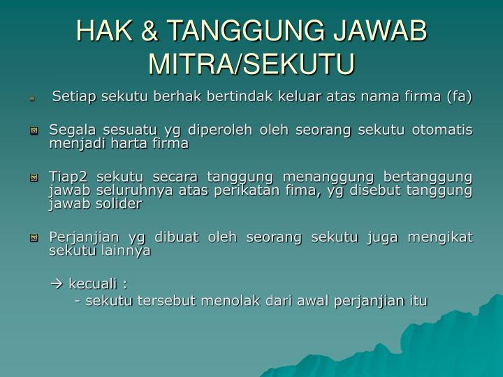 HAK & TANGGUNG JAWAB MITRA/SEKUTU