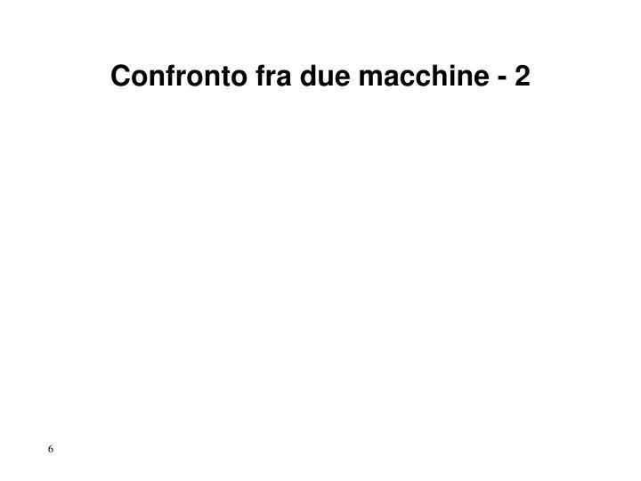Confronto fra due macchine - 2