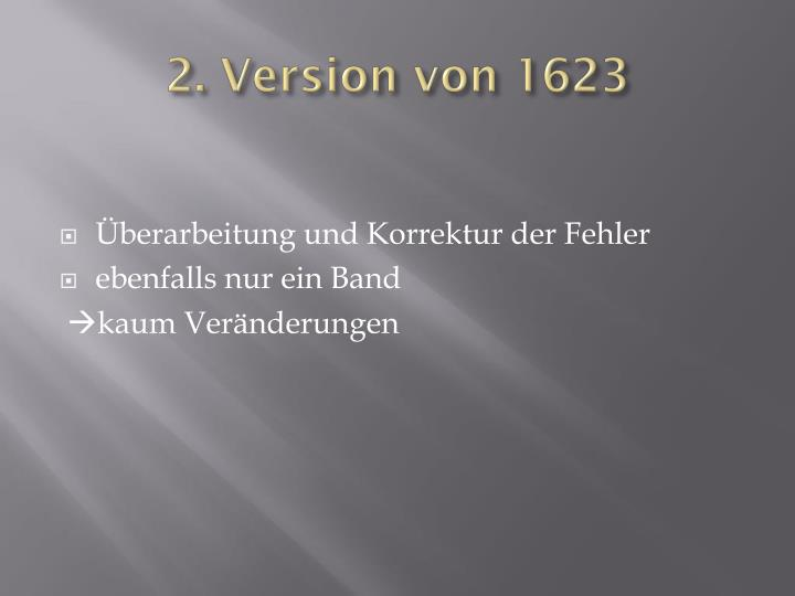 2. Version von 1623